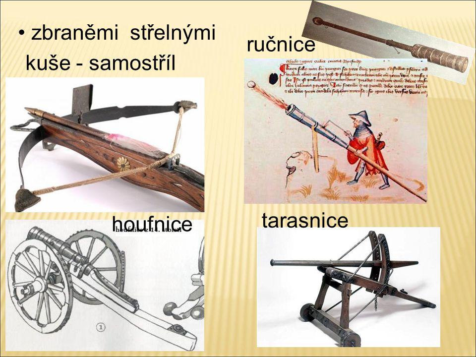 zbraněmi střelnými kuše - samostříl ručnice houfnice tarasnice