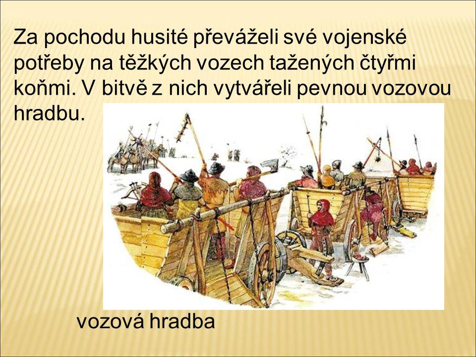 vozová hradba Za pochodu husité převáželi své vojenské potřeby na těžkých vozech tažených čtyřmi koňmi. V bitvě z nich vytvářeli pevnou vozovou hradbu