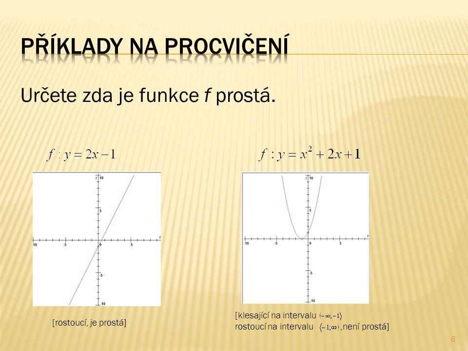 Určete zda je funkce f prostá.