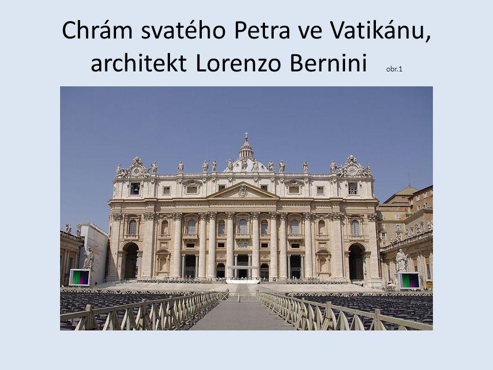 Chrám svatého Petra ve Vatikánu, architekt Lorenzo Bernini obr.1