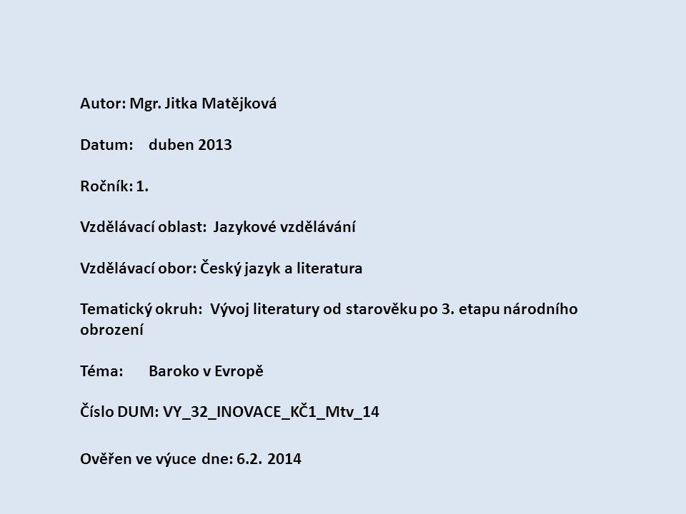Autor: Mgr. Jitka Matějková Datum: duben 2013 Ročník: 1.