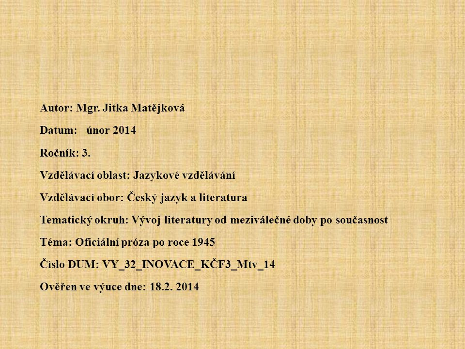 Autor: Mgr. Jitka Matějková Datum: únor 2014 Ročník: 3.