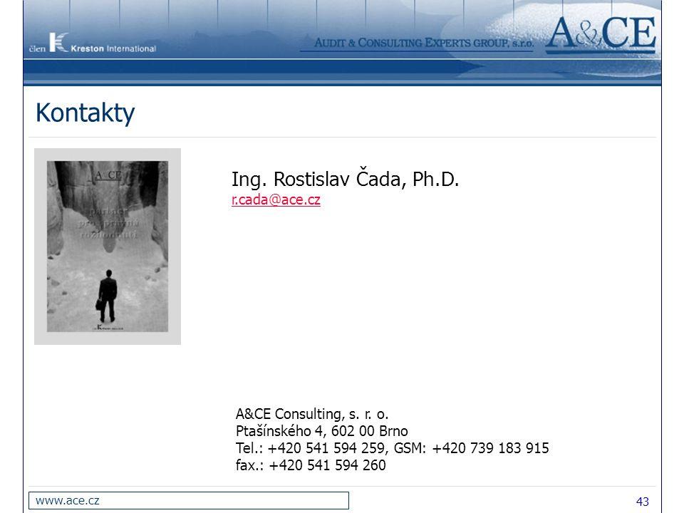 43 www.ace.cz A&CE Consulting, s. r. o. Ptašínského 4, 602 00 Brno Tel.: +420 541 594 259, GSM: +420 739 183 915 fax.: +420 541 594 260 Kontakty Ing.