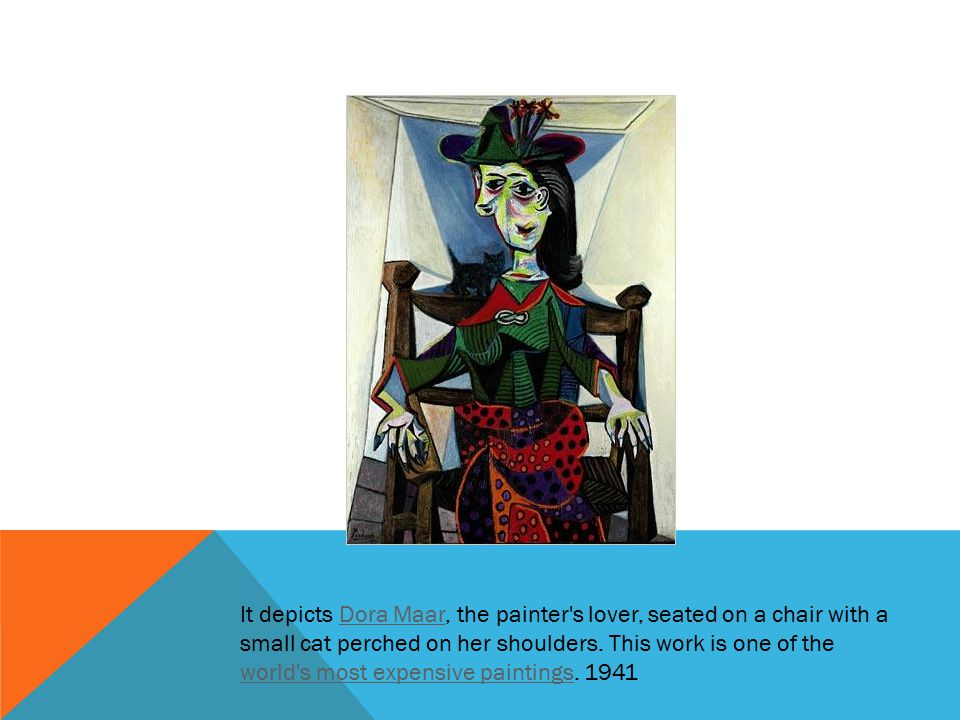 It depicts Dora Maar, the painter s lover, seated on a chair with a small cat perched on her shoulders.