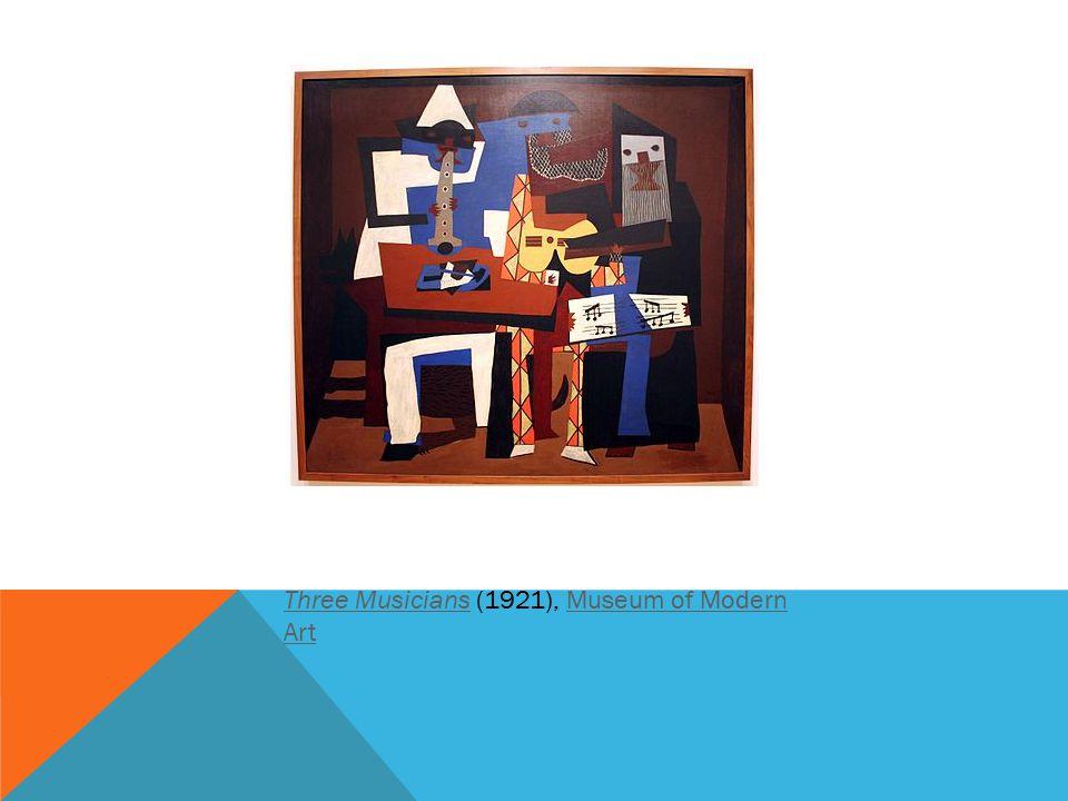 Three MusiciansThree Musicians (1921), Museum of Modern ArtMuseum of Modern Art