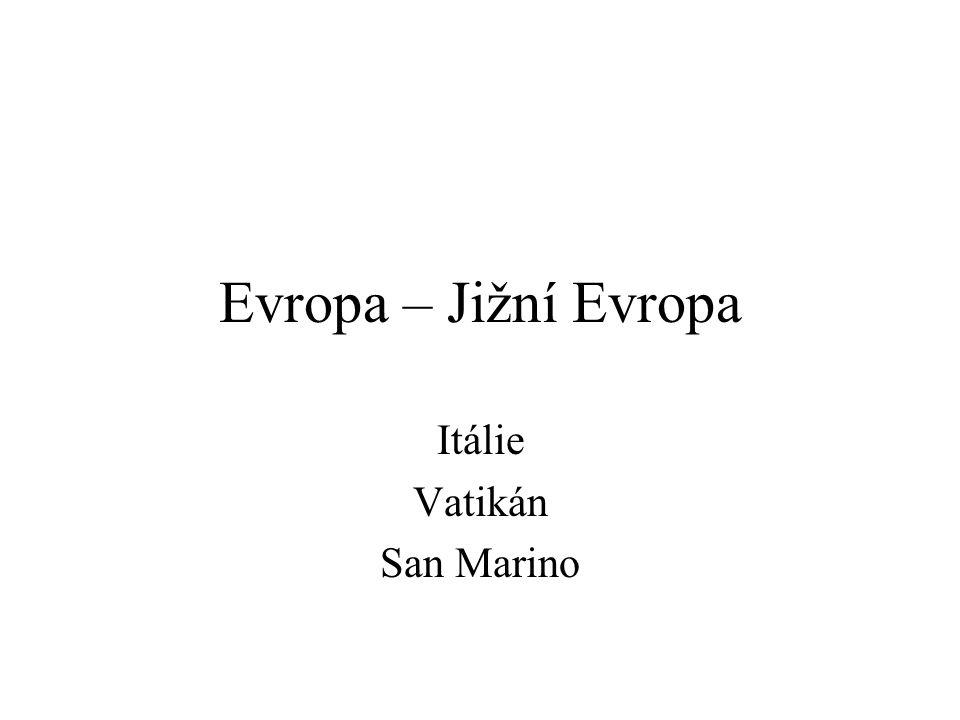 Evropa – Jižní Evropa Itálie Vatikán San Marino
