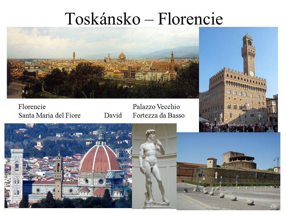 Toskánsko – Florencie FlorenciePalazzo Vecchio Santa Maria del FioreDavidFortezza da Basso