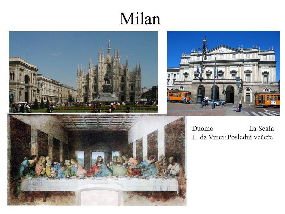 Milan DuomoLa Scala L. da Vinci: Poslední večeře