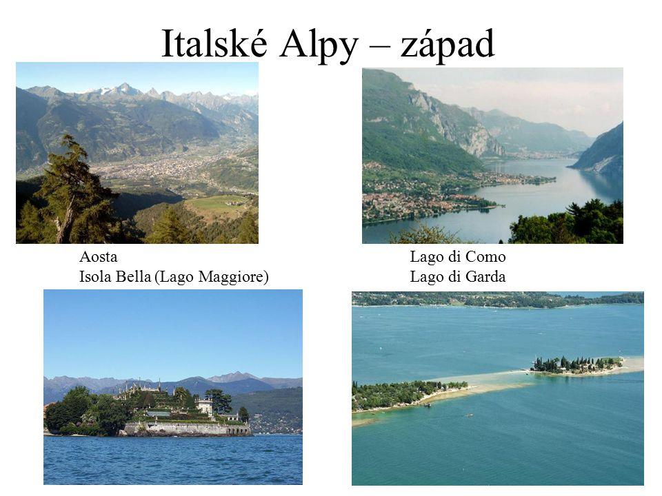 Italské Alpy – západ AostaLago di Como Isola Bella (Lago Maggiore)Lago di Garda