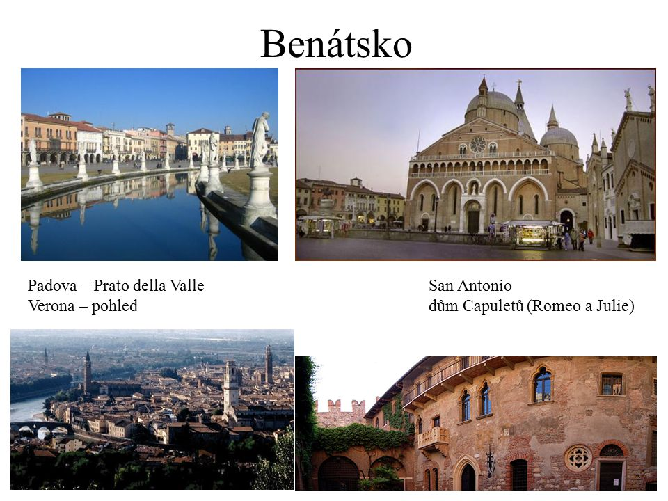 Benátsko Padova – Prato della ValleSan Antonio Verona – pohleddům Capuletů (Romeo a Julie)