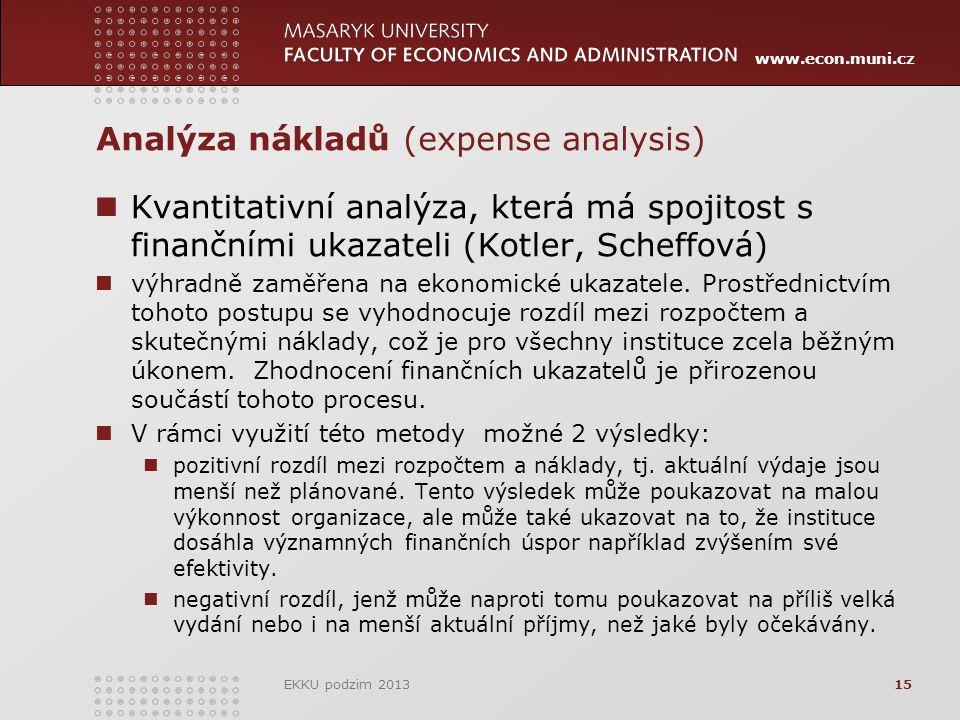 www.econ.muni.cz Analýza nákladů (expense analysis) Kvantitativní analýza, která má spojitost s finančními ukazateli (Kotler, Scheffová) výhradně zaměřena na ekonomické ukazatele.