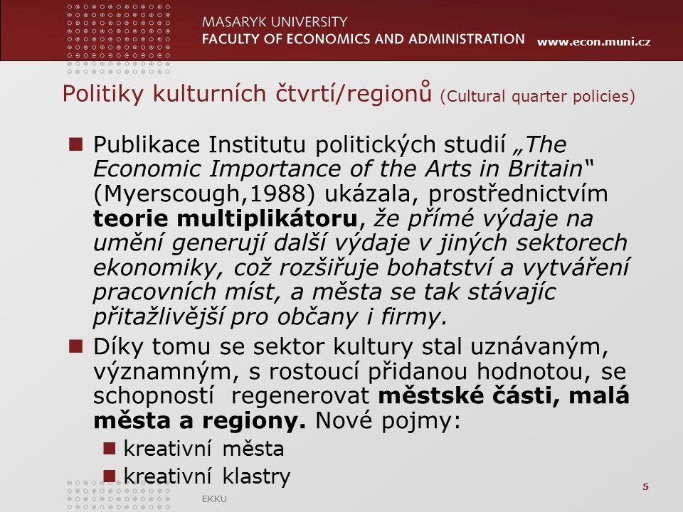 """www.econ.muni.cz Politiky kulturních čtvrtí/regionů (Cultural quarter policies) Publikace Institutu politických studií """"The Economic Importance of the"""