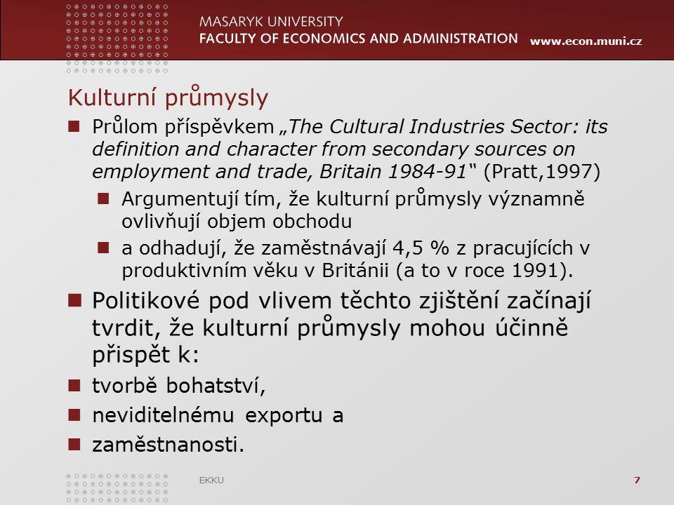 """www.econ.muni.cz Kulturní průmysly Průlom příspěvkem """"The Cultural Industries Sector: its definition and character from secondary sources on employmen"""