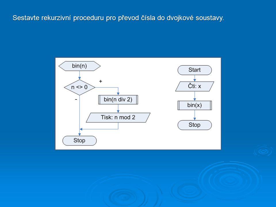 Sestavte rekurzivní proceduru pro převod čísla do dvojkové soustavy.