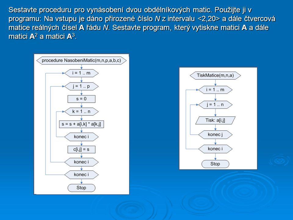 Sestavte proceduru pro vynásobení dvou obdélníkových matic.