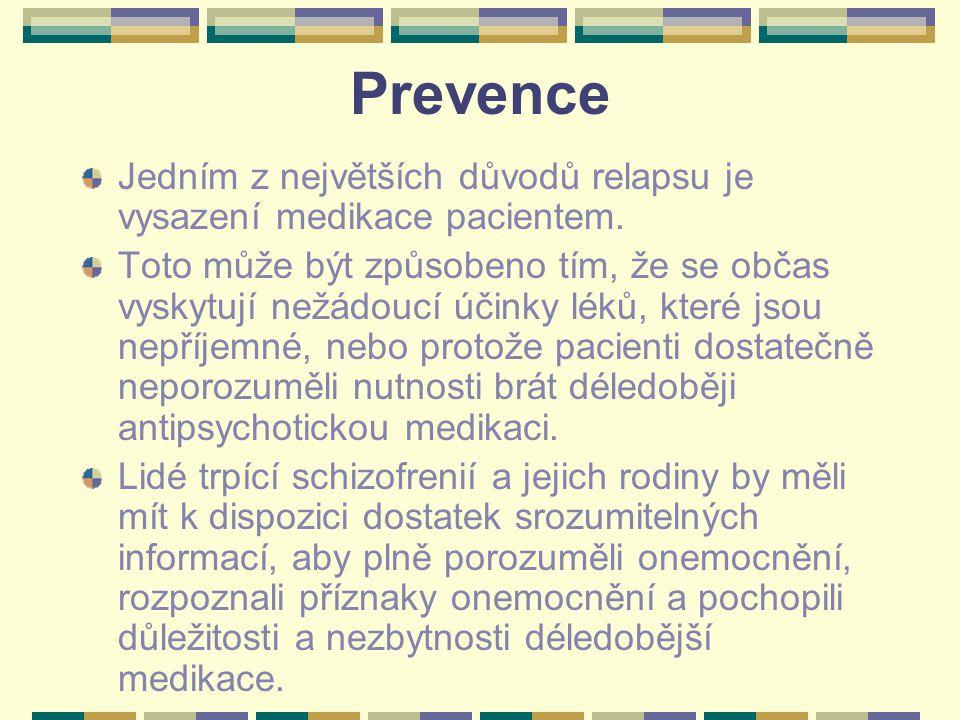 Prevence Jedním z největších důvodů relapsu je vysazení medikace pacientem. Toto může být způsobeno tím, že se občas vyskytují nežádoucí účinky léků,