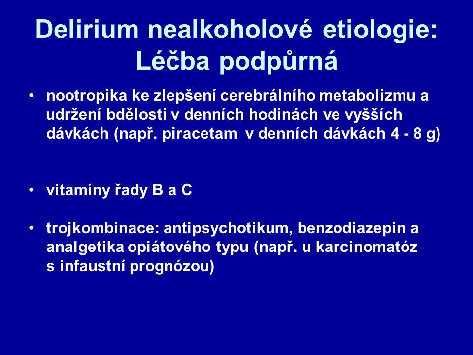 Delirium nealkoholové etiologie: Léčba podpůrná nootropika ke zlepšení cerebrálního metabolizmu a udržení bdělosti v denních hodinách ve vyšších dávká