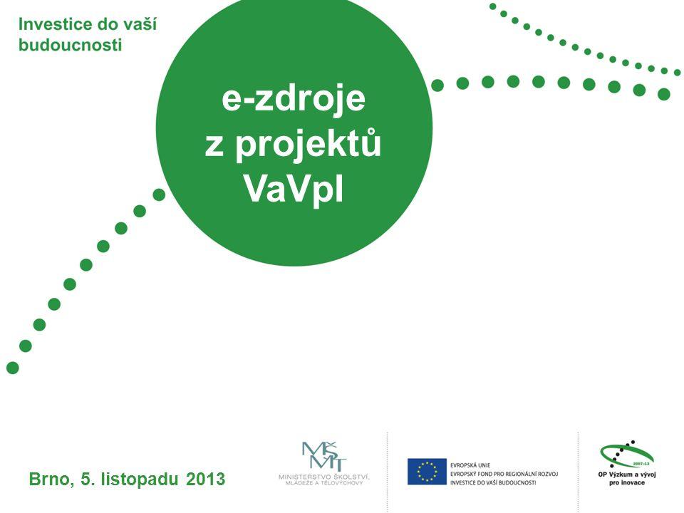 e-zdroje z projektů VaVpI Brno, 5. listopadu 2013