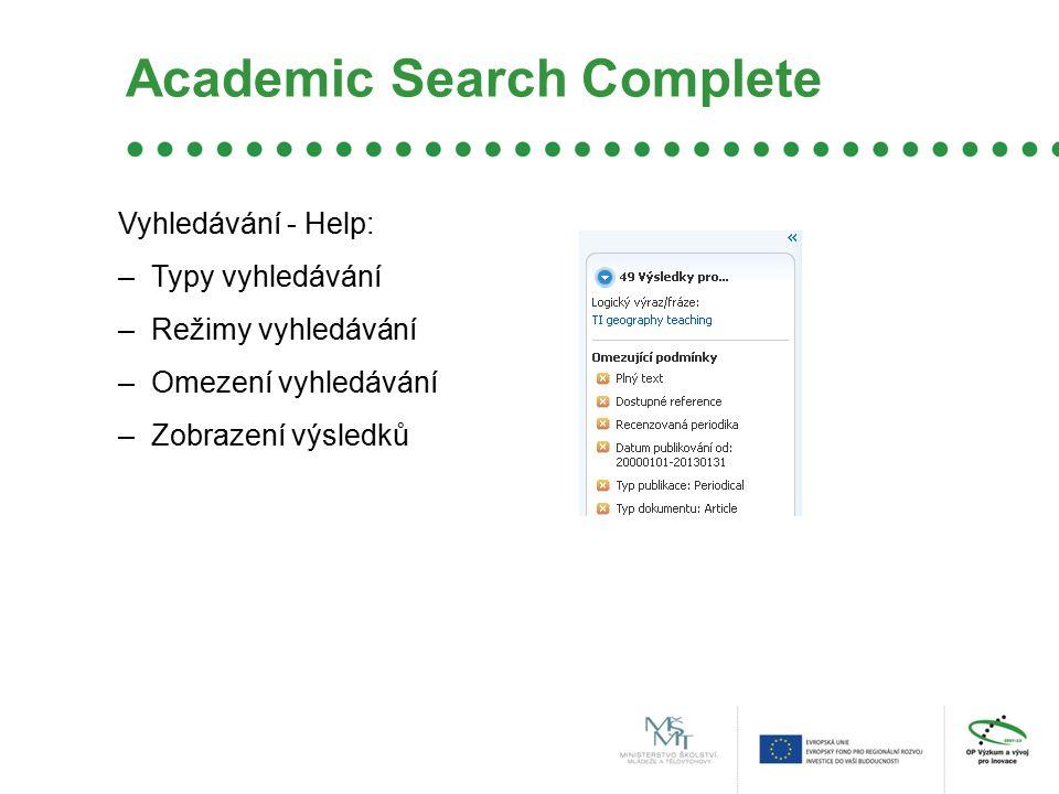 Academic Search Complete Vyhledávání - Help: –Typy vyhledávání –Režimy vyhledávání –Omezení vyhledávání –Zobrazení výsledků