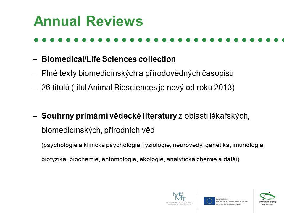 Annual Reviews –Biomedical/Life Sciences collection –Plné texty biomedicínských a přírodovědných časopisů –26 titulů (titul Animal Biosciences je nový