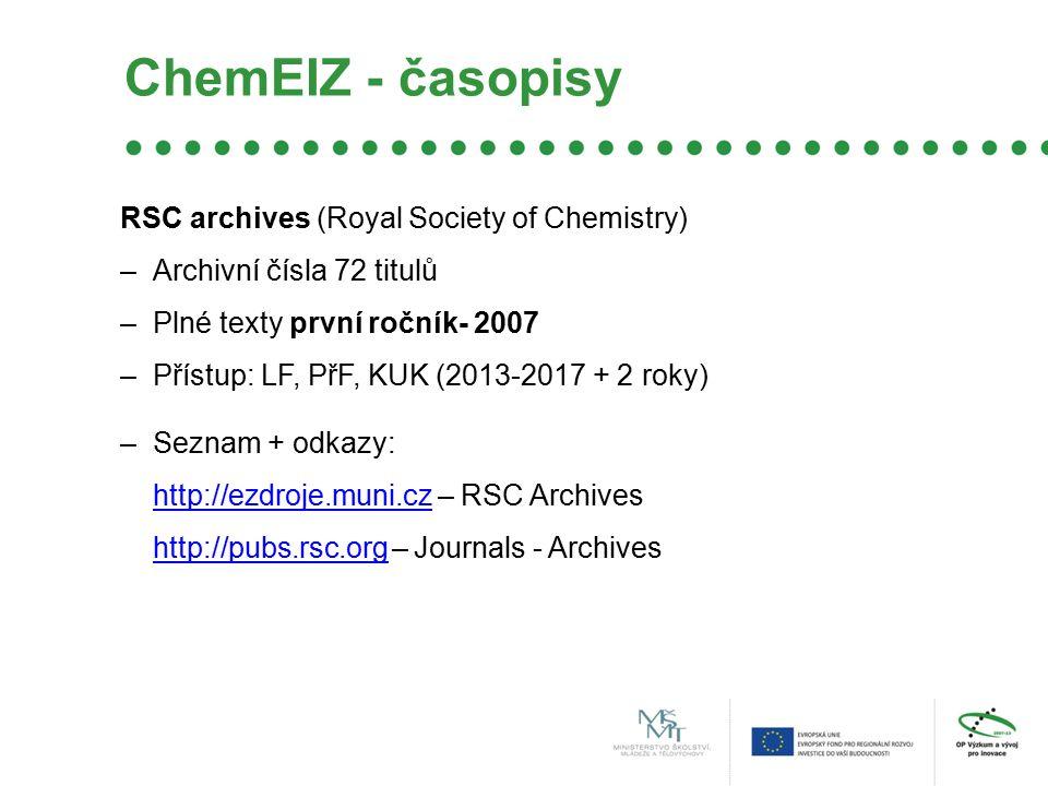 ChemEIZ - časopisy RSC archives (Royal Society of Chemistry) –Archivní čísla 72 titulů –Plné texty první ročník- 2007 –Přístup: LF, PřF, KUK (2013-2017 + 2 roky) –Seznam + odkazy: http://ezdroje.muni.czhttp://ezdroje.muni.cz – RSC Archives http://pubs.rsc.org http://pubs.rsc.org – Journals - Archives –Výstup jednání: oboustranně schválená zpráva z jednání, obsahuje požadavky na zapracování do TA (případně do dalších dokumentů), včetně termínu dodání.