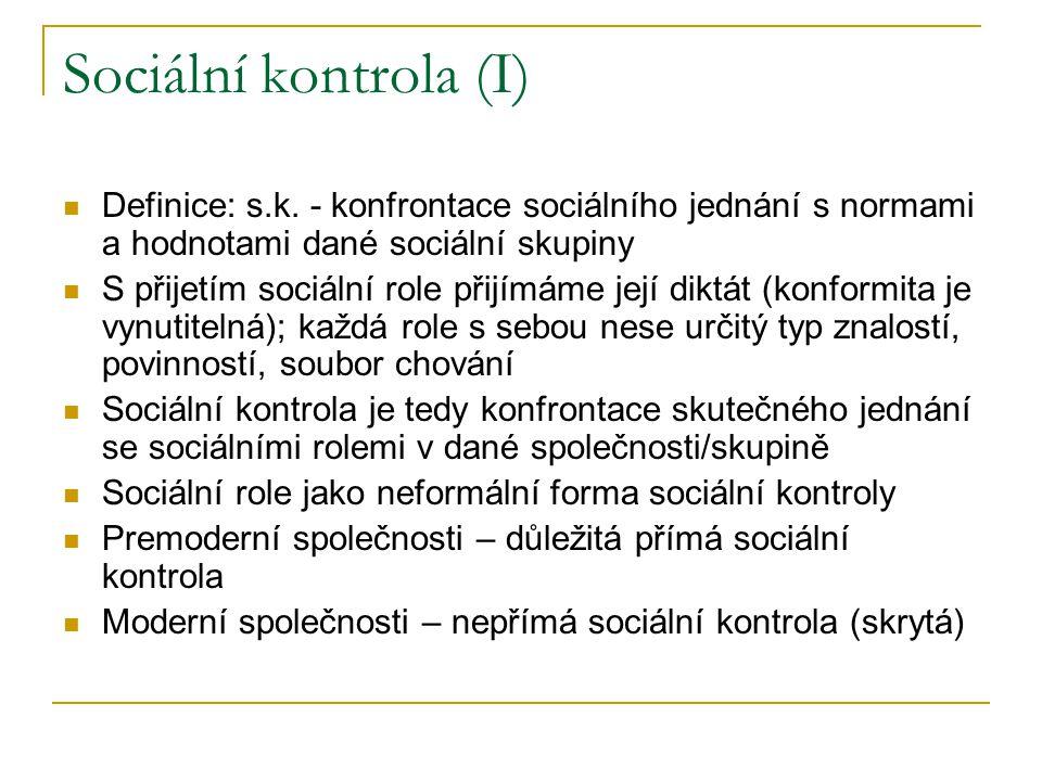 Sociální kontrola (I) Definice: s.k.