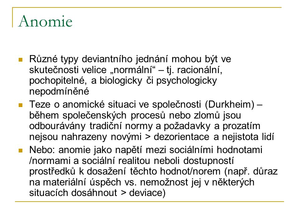 """Anomie Různé typy deviantního jednání mohou být ve skutečnosti velice """"normální – tj."""
