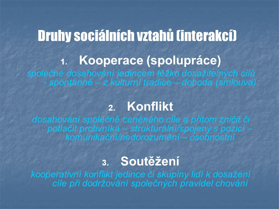 Druhy sociálních vztahů (interakcí) 1. 1.