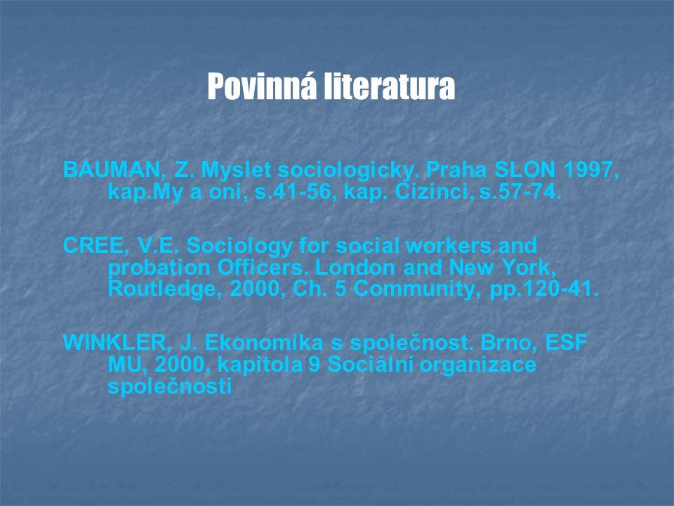Povinná literatura BAUMAN, Z. Myslet sociologicky.