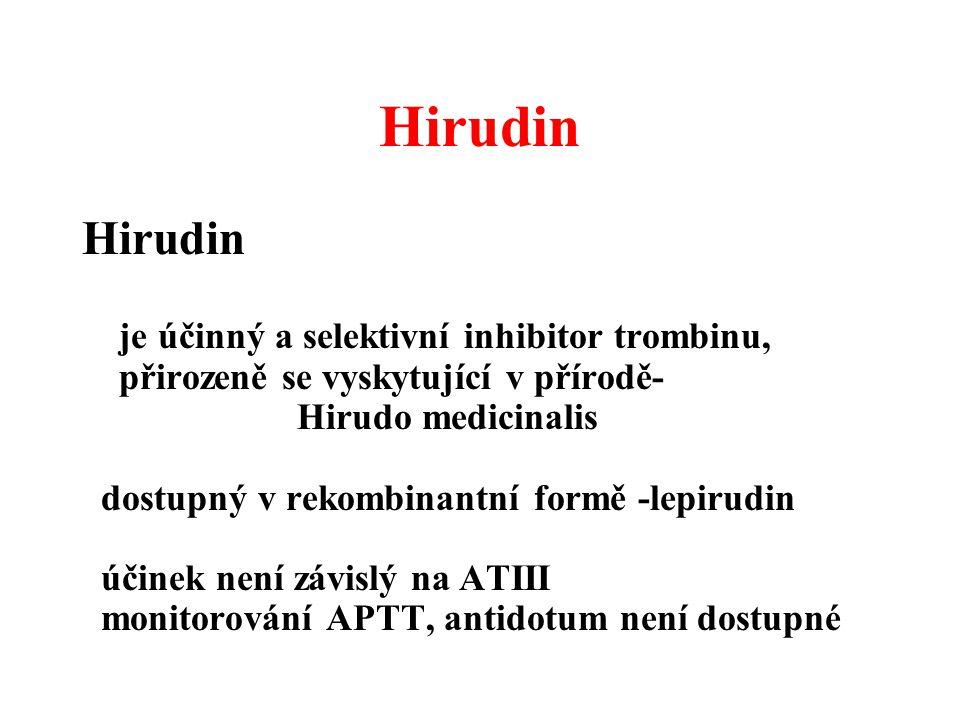 Hirudin je účinný a selektivní inhibitor trombinu, přirozeně se vyskytující v přírodě- Hirudo medicinalis dostupný v rekombinantní formě -lepirudin úč