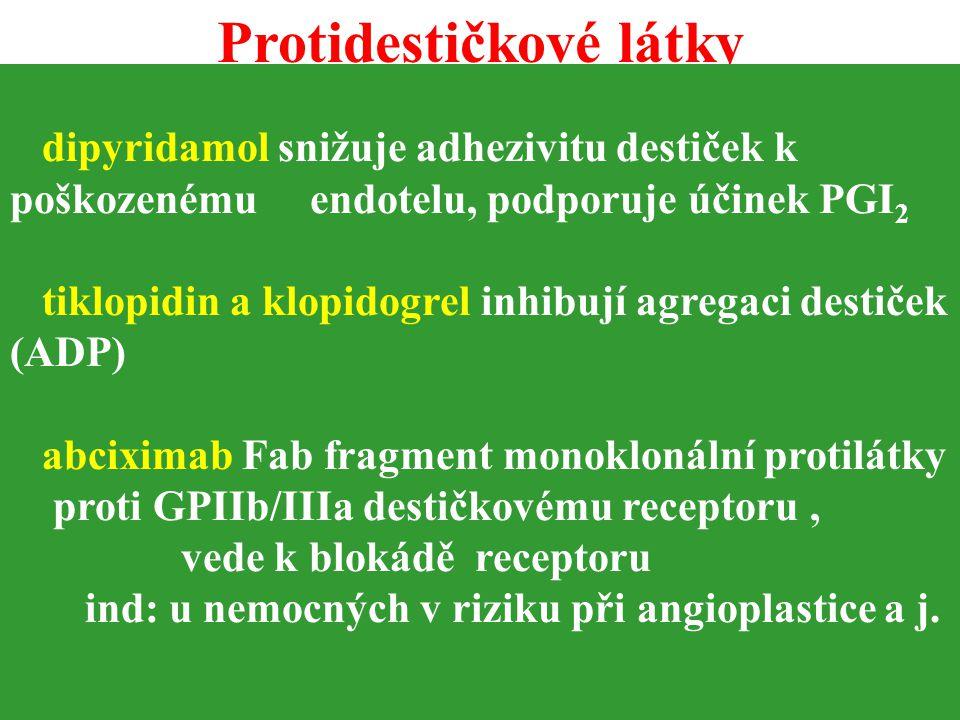 Protidestičkové látky v d e s t i č k o v é fázi ANTIAGREGAČNÍ (PROTIDESTIČKOVÉ) LÁTKY d e s t i č k o v é fázi ANTIAGREGAČNÍ (PROTIDESTIČKOVÉ) LÁTKY