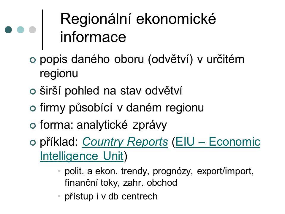 Regionální ekonomické informace popis daného oboru (odvětví) v určitém regionu širší pohled na stav odvětví firmy působící v daném regionu forma: anal