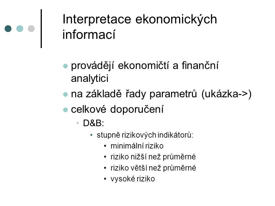 Interpretace ekonomických informací provádějí ekonomičtí a finanční analytici na základě řady parametrů (ukázka->) celkové doporučení D&B: stupně rizi