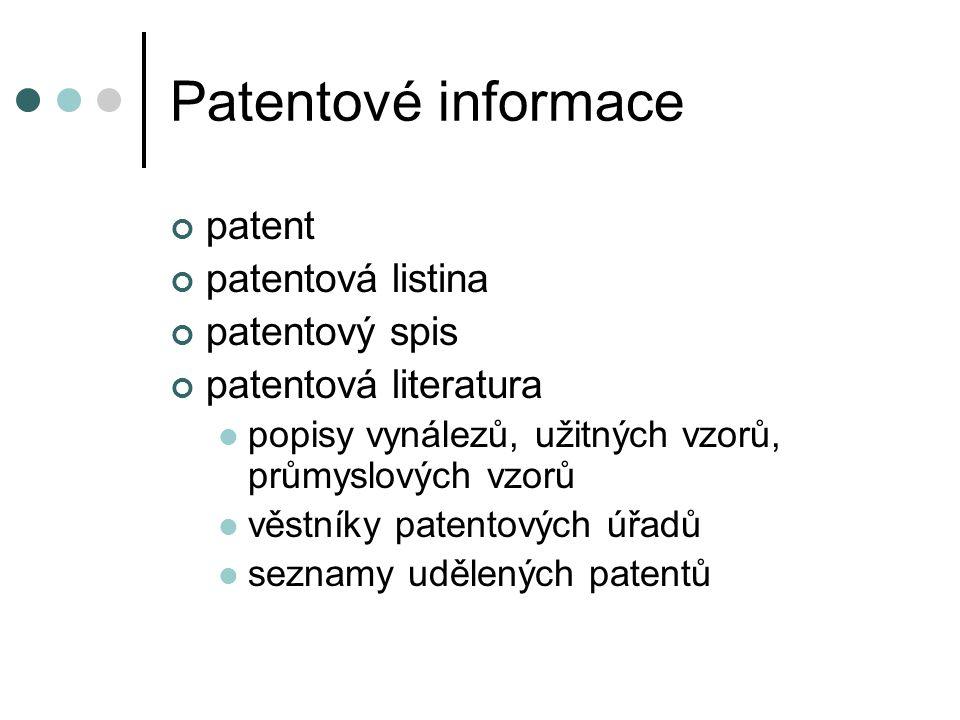 Patentové informace patent patentová listina patentový spis patentová literatura popisy vynálezů, užitných vzorů, průmyslových vzorů věstníky patentov