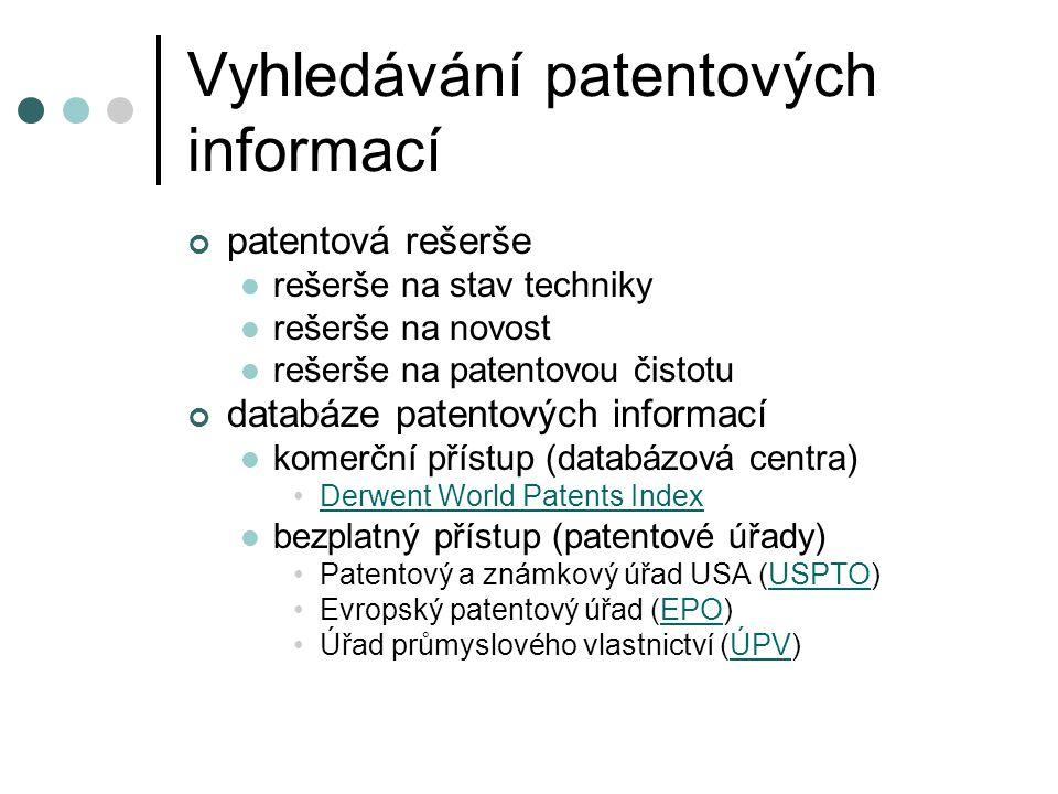 Vyhledávání patentových informací patentová rešerše rešerše na stav techniky rešerše na novost rešerše na patentovou čistotu databáze patentových info