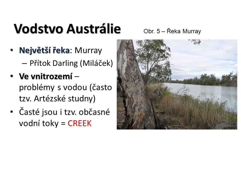 Vodstvo Austrálie Největší řeka Největší řeka: Murray – Přítok Darling (Miláček) Ve vnitrozemí Ve vnitrozemí – problémy s vodou (často tzv.