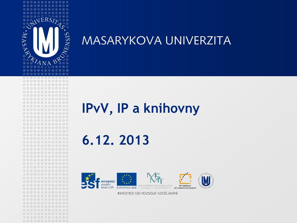 IPvV, IP a knihovny 6.12. 2013