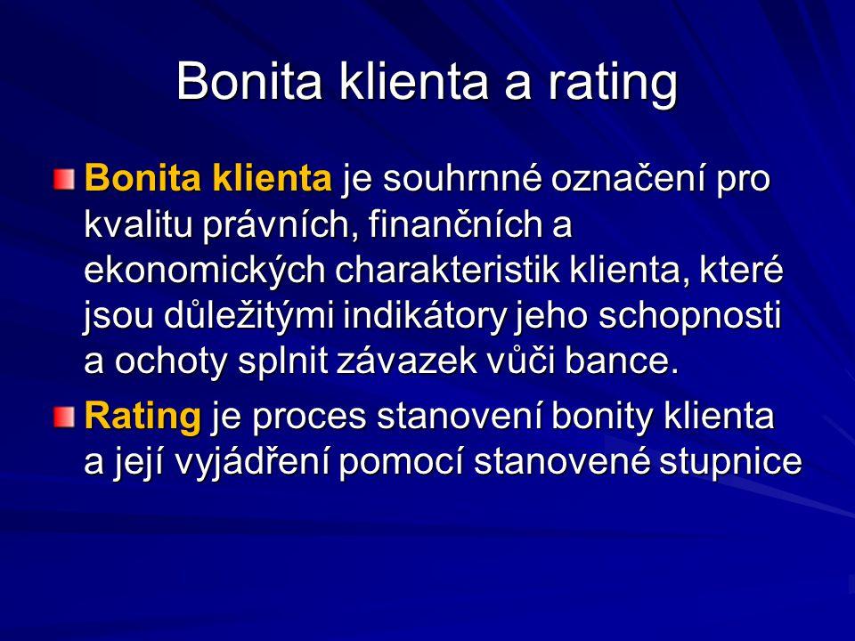 Bonita klienta a rating Bonita klienta je souhrnné označení pro kvalitu právních, finančních a ekonomických charakteristik klienta, které jsou důležit