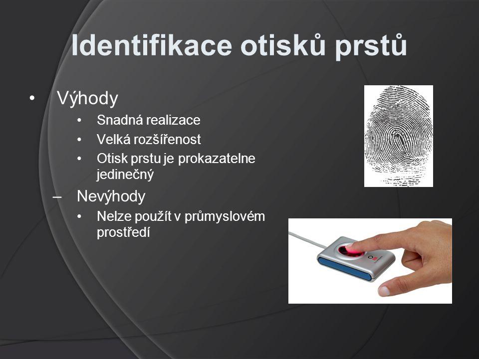 Identifikace otisků prstů Výhody Snadná realizace Velká rozšířenost Otisk prstu je prokazatelne jedinečný –Nevýhody Nelze použít v průmyslovém prostředí