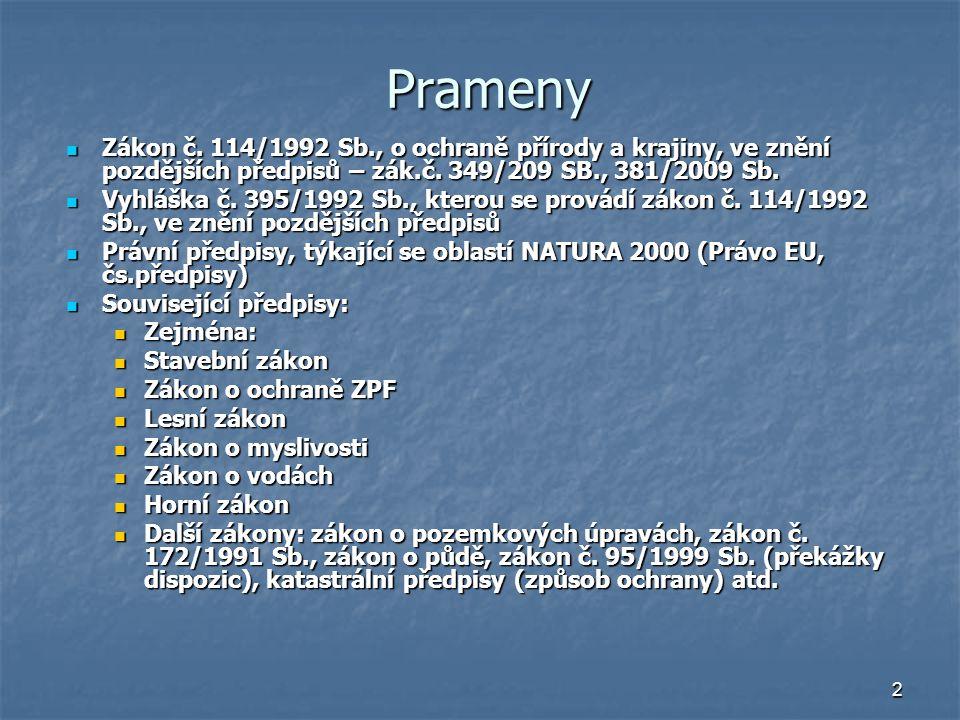 2 Prameny Zákon č. 114/1992 Sb., o ochraně přírody a krajiny, ve znění pozdějších předpisů – zák.č.