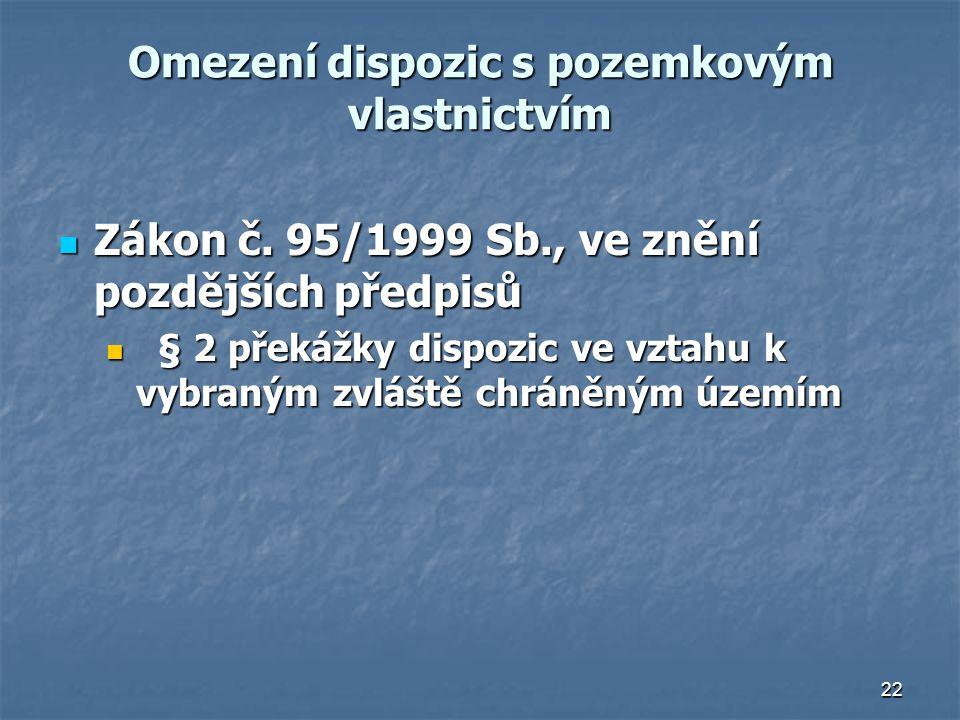 22 Omezení dispozic s pozemkovým vlastnictvím Zákon č.