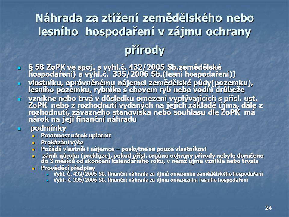 24 Náhrada za ztížení zemědělského nebo lesního hospodaření v zájmu ochrany přírody § 58 ZoPK ve spoj.