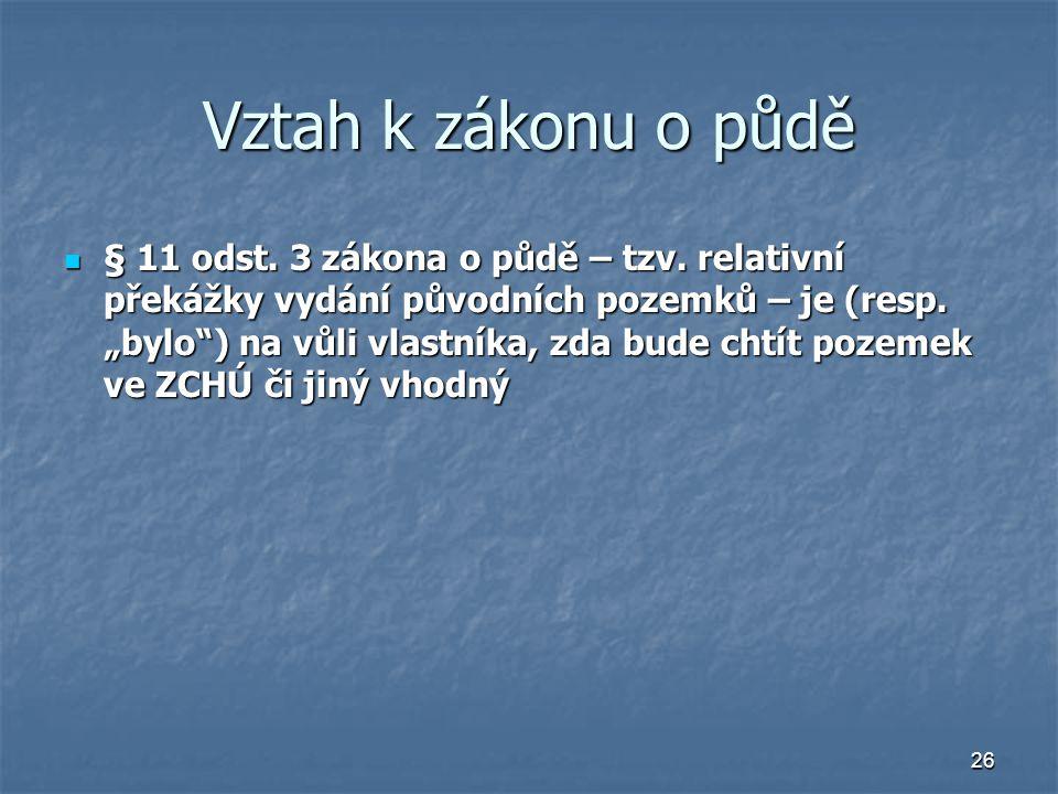 26 Vztah k zákonu o půdě § 11 odst. 3 zákona o půdě – tzv.