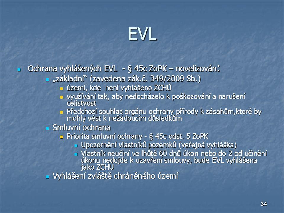 """34 EVL Ochrana vyhlášených EVL - § 45c ZoPK – novelizován : Ochrana vyhlášených EVL - § 45c ZoPK – novelizován : """"základní (zavedena zák.č."""