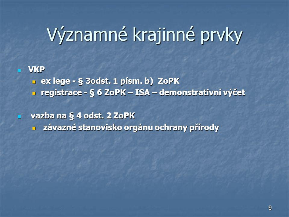 9 Významné krajinné prvky VKP VKP ex lege - § 3odst.