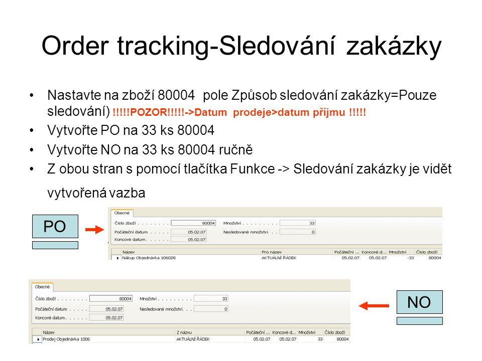 Order tracking-Sledování zakázky Nastavte na zboží 80004 pole Způsob sledování zakázky=Pouze sledování) !!!!!POZOR!!!!!->Datum prodeje>datum příjmu !!