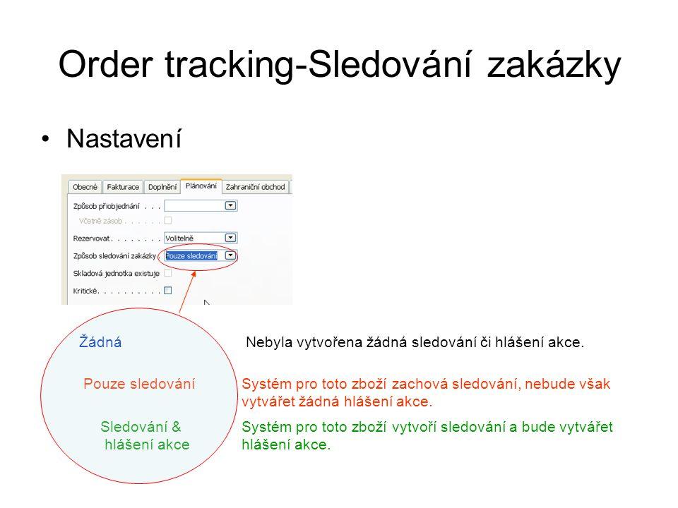 Order tracking-Sledování zakázky Nastavení Žádná Nebyla vytvořena žádná sledování či hlášení akce. Pouze sledování Systém pro toto zboží zachová sledo