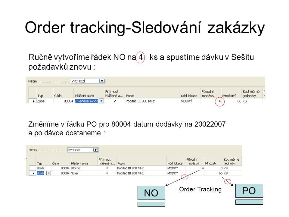 Order tracking-Sledování zakázky Ručně vytvoříme řádek NO na 4 ks a spustíme dávku v Sešitu požadavků znovu : Změníme v řádku PO pro 80004 datum dodáv