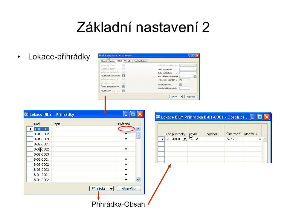 Základní nastavení 2 Lokace-přihrádky Přihrádka-Obsah