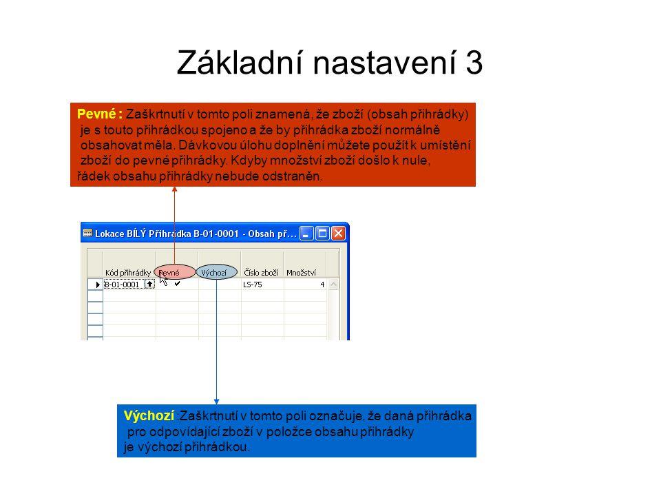 Základní nastavení 3 Pevné : Zaškrtnutí v tomto poli znamená, že zboží (obsah přihrádky) je s touto přihrádkou spojeno a že by přihrádka zboží normáln
